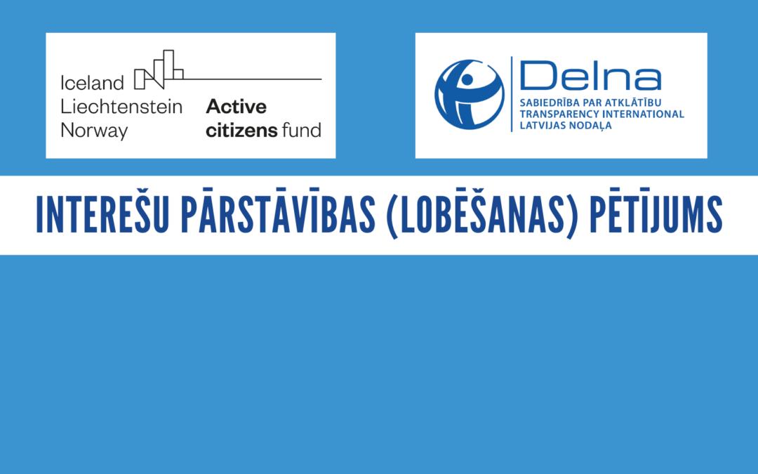 DELNA PUBLICĒ PĒTĪJUMU PAR INTEREŠU PĀRSTĀVĪBU (LOBĒŠANU) LATVIJĀ